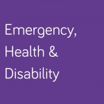 Emergency, Health and Disability