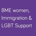 BME women, Immigration and LGBT support