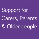 Support for carers, parents and older people